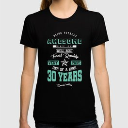 Totally Awesome Well Aged 30 Years Old 30th Birthday T Shirt