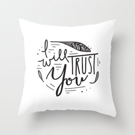 """I Will Trust You"" Hand Lettered Illustration Throw Pillow"