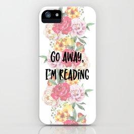 Go Away I'm Reading Floral Design iPhone Case