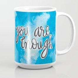 You Are Enough 2 Coffee Mug