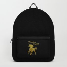 Magical As Fuck, Pretty, Funny, Quote Backpack
