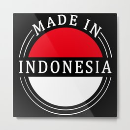 Made In Indonesia Metal Print