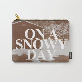On A Snowy Day Carry-All Pouch
