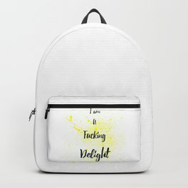 I Am A Fucking Delight Backpack