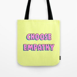 Choose Empathy Tote Bag