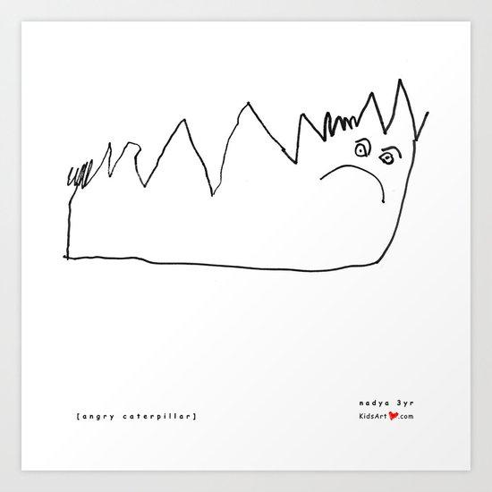 [angry caterpillar] - nadya 3 yr Art Print