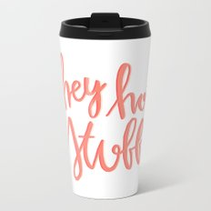Hey Hot Stuff - typography Metal Travel Mug