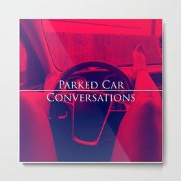 Parked Car conversations Metal Print