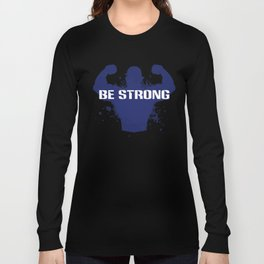 Healthy Lifestyle Be strong motivation art for sport and fitness fans logo of a man in blue & white Long Sleeve T-shirt