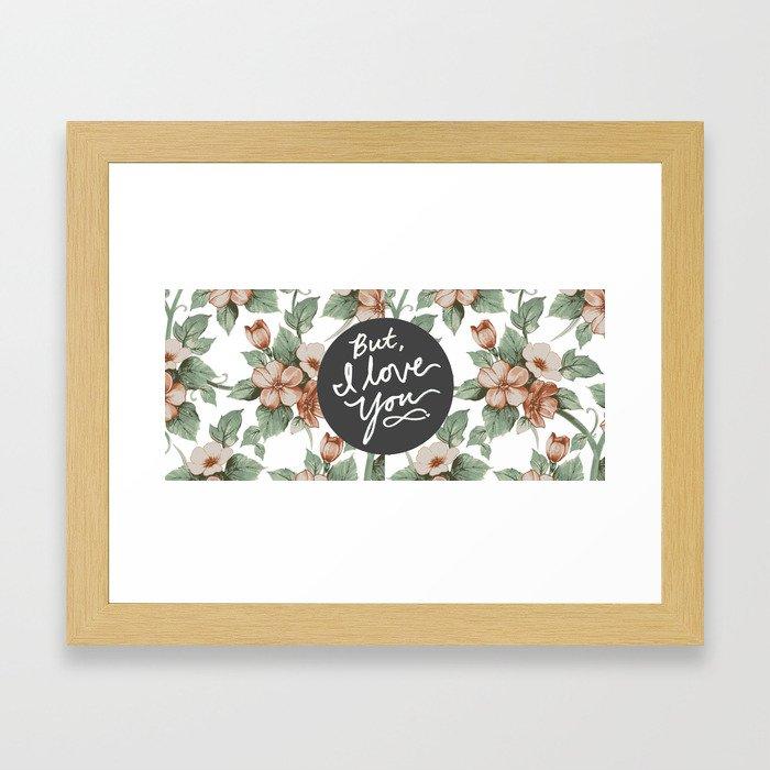 But, I Love You Framed Art Print