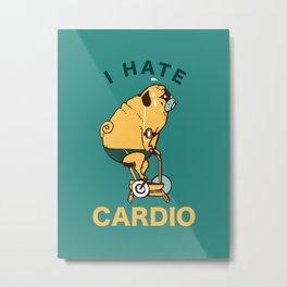 I Hate Cardio Metal Print