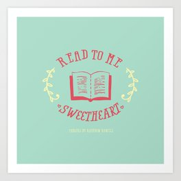 Read to me sweetheart Art Print
