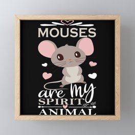 Mouses Are My Spirit Animal I Sweet Girl Mouse Framed Mini Art Print
