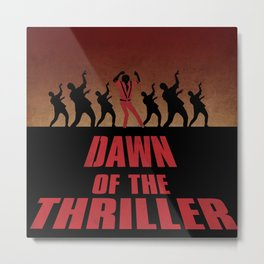 Dawn of the Thriller Metal Print