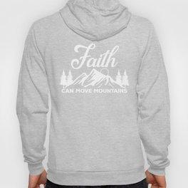 Faith Can Move Mountains Outdoor Christian print Hoody