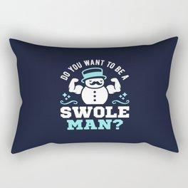 Do You Want To Be A Swoleman? Rectangular Pillow