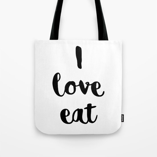 I love eat Tote Bag