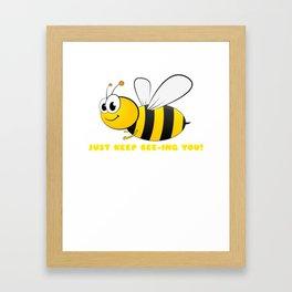 Just Keep Bee ing You Cute Bee Pun Framed Art Print