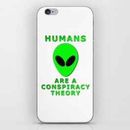 Humans Are A Conspiracy Theory iPhone Skin