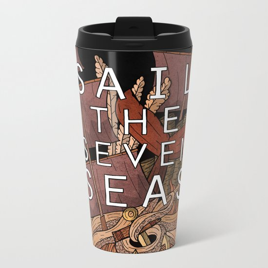 Sail the seven seas Metal Travel Mug