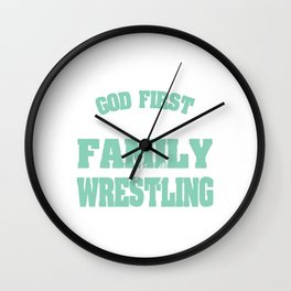"""God First Then Family And Finally Wrestling"" tee design. Best and perfect gift to your family!  Wall Clock"