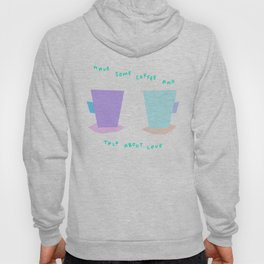 Have Some Coffee And Talk About Love no.6 - pastel color illustration Hoody