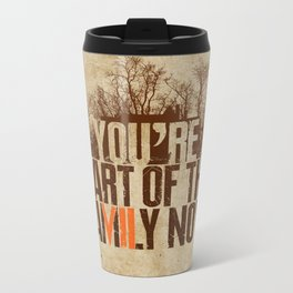 You're Part of the Family Now Metal Travel Mug