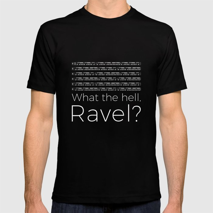 What the hell, Ravel? (black) T-shirt