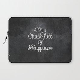 I Am Chalk-full Of Happiness Laptop Sleeve