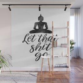 BUDDHA WALL DECOR, Buddha Art,Let That Shit Go, Motivational Poster,Scandinavian Print Wall Mural