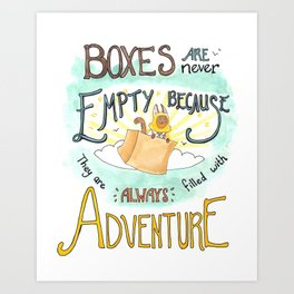 Boxes are Full of Adventure Art Print