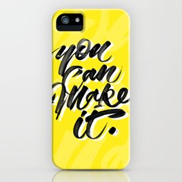 You can make it. iPhone Case