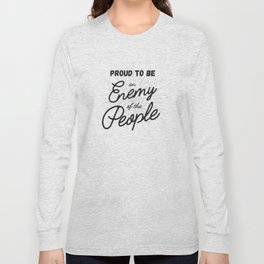 Enemy of the People Protest Art Long Sleeve T-shirt