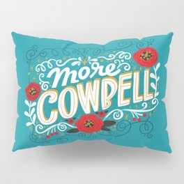 Sh*t People Say: More Cowbell Pillow Sham