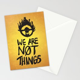 WE ARE NOT THINGS Stationery Cards