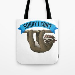 Sloth Fun Sorry I can't I have Plans with My Sloth Tote Bag