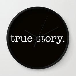 True Story Wall Clock