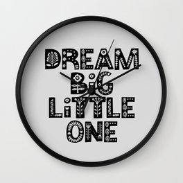 Dream Big Little One inspirational nursery art black and white typography poster home wall decor Wall Clock