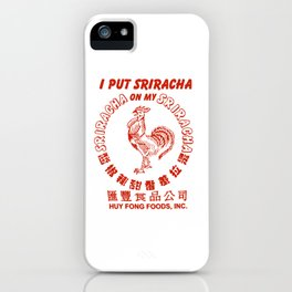 I Put Sriracha on My Sriracha iPhone Case
