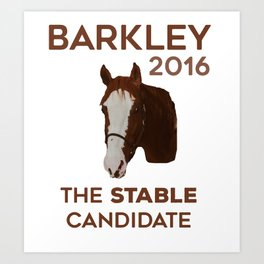 The Stable Candidate Art Print