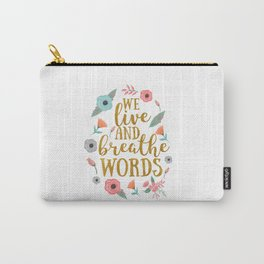 We live and breathe words - White Carry-All Pouch
