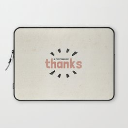 In Everything Give Thanks - 1 Thessalonians 5:18 Laptop Sleeve