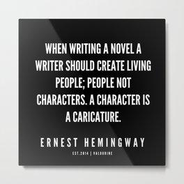 64   |Ernest Hemingway Quote Series  | 190613 Metal Print