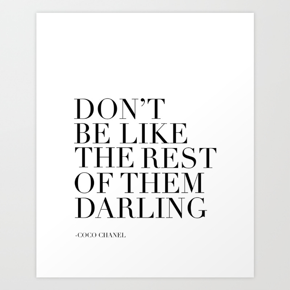 Coco Quote,don't Be Like The Rest Of Them Darling,… Art Print by Alextypography PRN4558411