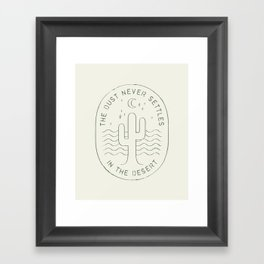 DUST NEVER SETTLES IN THE DESERT Framed Art Print
