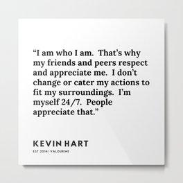 30    Kevin Hart Quote   200102 Metal Print