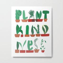 Plant Kindness Metal Print