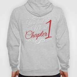 You had Me at Chapter 1 Hoody