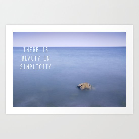 THERE IS BEAUTY IN SIMPLICITY Art Print