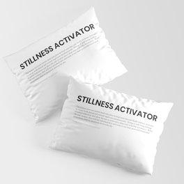 Stillness Activator Pillow Sham